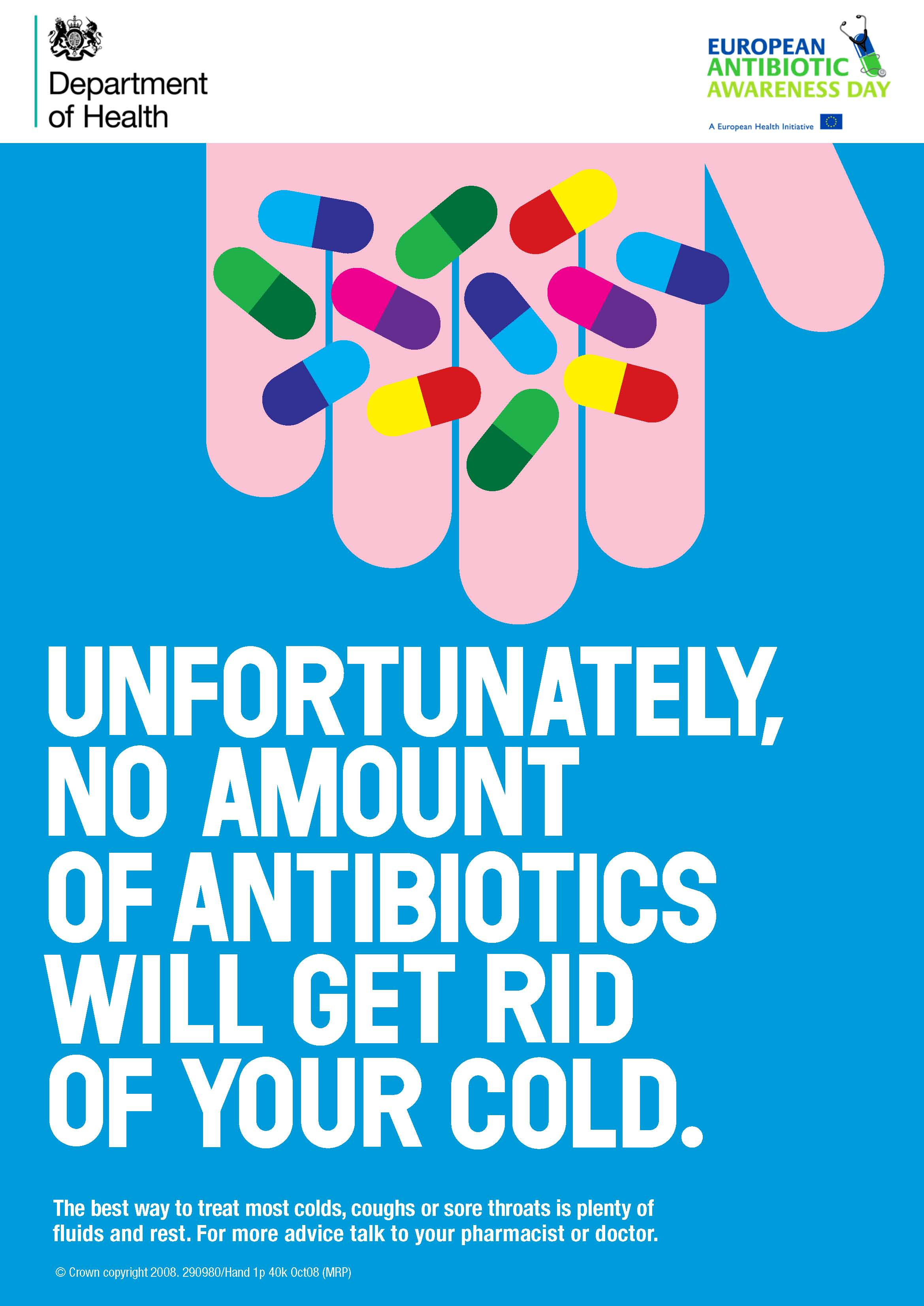 Poster antibiotics will not get rid of your cold refg antibiotics many routine treatments will become increasingly dangerous setting broken bones basic operations even chemotherapy all rely on access ccuart Images